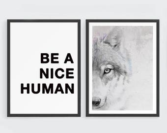Printable Set 2 Wolf Art Quote Printable, Set of 2 Prints Be A Nice Human Quote and Wolf Print, Modern Poster Set Gift for Men Office Decor