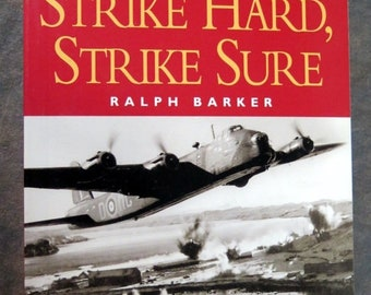 Strike Hard, Strike Sure: Epics of the Bombers (Pen & Sword Military Classics)  by Barker, Ralph