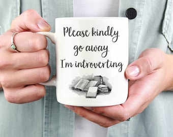 Bookish Mug - Reading Mug - Please Kindly Go Away I'm Introverting Alone - Funny Introvert Mug with Book Vintage Style Illustration
