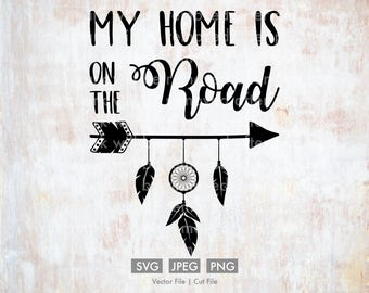 My Home is on the Road - Vector / Cut File, Silhouette, Cricut, SVG, PNG, JPEG, Clip Art, Stock Photo, Download, Travel, Bohemian, Feathers