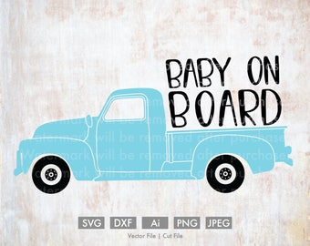 Baby on Board Old Truck - Cut File/Vector, Silhouette, Cricut, SVG, PNG, Clip Art, Download, eps, Gender Reveal, baby, boy, girl, retro