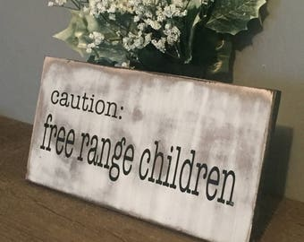 FREE RANGE CHILDREN//Solid Wood Sign//Hand Painted//Fixer Upper Inspired//farmhouse//funny quote//funny sign//wall sign//home decor//kirchen