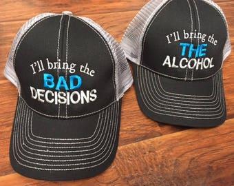 I'll bring the alcohol / bad decisions trucker hat cap
