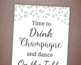 Time to Drink Champagne and Dance On the Table, Bachelorette Party Table Decorations, Silver Confetti, Gatsby Party Sign Printable, A003