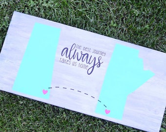 The Best Journey Always Takes Us Home - solid wood sign - custom - housewarming gift - moving gift - rustic - province - state - country
