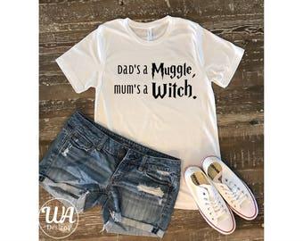 Harry Potter shirt, mums a witch, dads a muggle, Harry Potter fan, harry potter, ron wealsey, hermione granger, muggle shirt