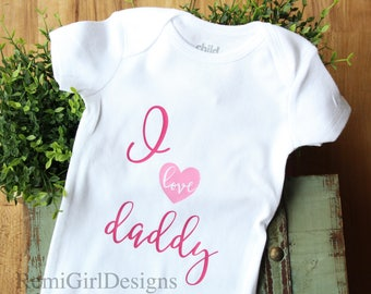 I love daddy, i heart daddy, father's day present, baby girl bodysuit, daddy's girl, hospital outfit, dad's birthday, newborn girl outfit