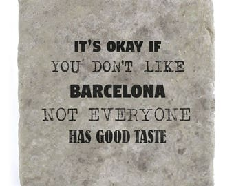 It's OK if you don't like Barcelona Marble Tile Coaster