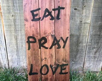 Eat Pray Love sign