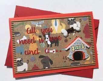 Card to give a dog - All you need is love and a...dog