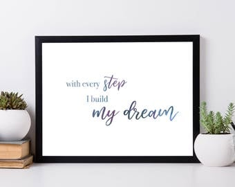With every step I build my dream - inspiring poster, typography print. keep dreaming, pretty poster
