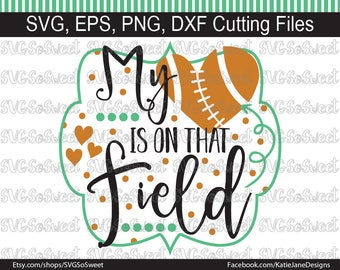 Football Mom svg, My Heart is on that Field, Football Design, Football, Sports, SVG, PNG, EPS, Dxf, Silhouette Cutting File