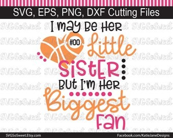 Basketball Sister, Her Little Sister, Her Biggest Fan, Basketball Design, Basketball, Sports, SVG, PNG, EPS, Dxf, Silhouette Cutting File