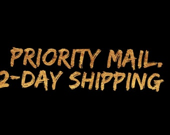 Priority 2-day shipping!