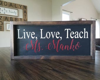 Live, Love, Teach Farmhouse Wood Sign