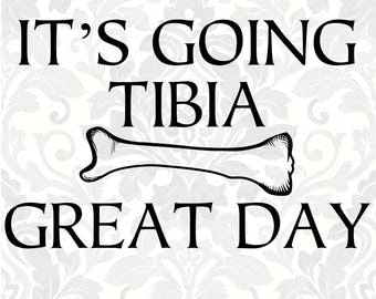 It's going tibia great day (SVG, PDF, Digital File Vector Graphic)