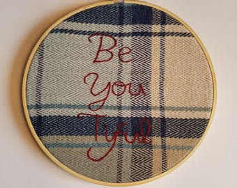Hand Embroidered 'Be You Tiful' writing on blue tartan fabric, 8 Inch Hoop, Embroidery, Embroidery art