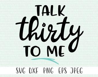 Happy Birthday svg | Birthday svg | 30th Birthday svg | Birthday Cut File | svg Birthday | Talk Thirty To Me svg | Dirty Thrity svg