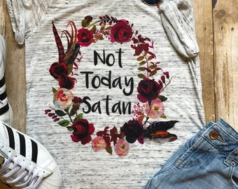 Not Today Satan Shirt Workout Shirt Mom Tee Shirt Boho Tee Shirt Gift for Her Mother's Shirt Trendy Shirt Birthday Gift Boho Shirt Floral T