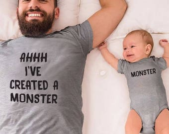 I've created a monster - Daddy and Me Matching T-Shirt/Onesie
