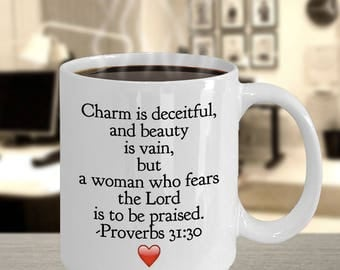 Christian Gift Mug -With Red Heart - Bible Verse - Proverbs - Charm is deceitful, and beauty is vain, but a[see description]