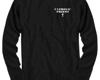 """Gift for Priest! Classy Long  Sleeve Tee """"Catholic Priest †"""" In Black only (Other Colors by Special order only)"""