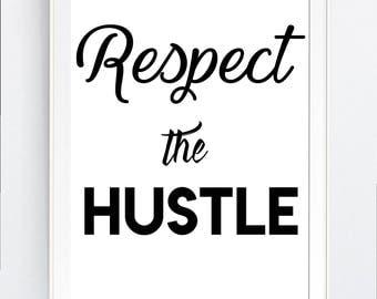 "wall art print, ""respect the hustle"", motivational, printable, gift, printable,  inspirational quotes,  digital, Svg, pdf, png, jpg, JPEg"