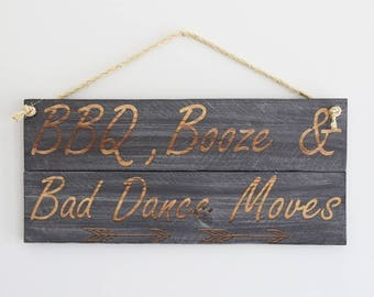 Engraved Pallet Wood Sign- BBQ, Booze & Bad Dance Moves | 20x10 | Grill | Kitchen | Party | Home Decor | Housewarming | Porch | Patio