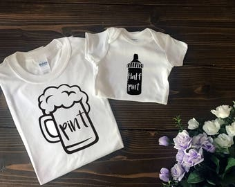 Pint and Half Pint Matching Shirt Set | Custom T Shirt | Create Your Own T Shirt | Custom Sayings | Graphic Tees | T Shirts | Slogan T Shirt