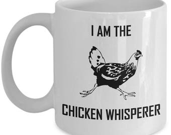 I Am The Chicken Whisperer Mug Cool Chicken Lover Gift