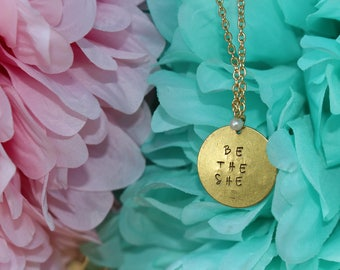 Be The She Necklace