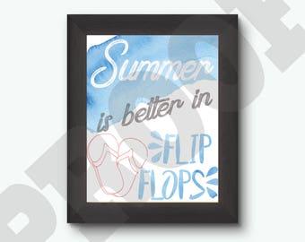 Summer is Better in Flip Flops - Instant Digital Download  - 8x10