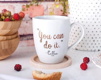 You can do it mug/inspirational mug/funny coffee mug/funny mug/statement mug/cup/unique gift/inspiration/empowerment mug/cup/Hilarious mug