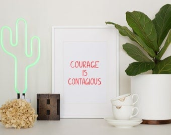 Courage is Contagious Neon Letterpress Print