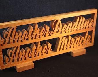 Another Deadline desk sign