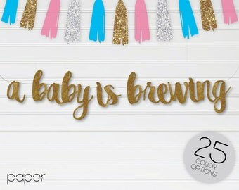 A BABY IS BREWING Banner Sign Garland, Baby Shower, Gender Reveal, Baby Announcement, Tea Party, Baby Sprinkle, Diaper Party Decorations
