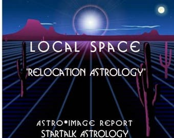 "Local Space Report ""Relocation Astrology"""