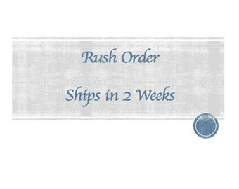 Rush Order (Ships in 2 Weeks)