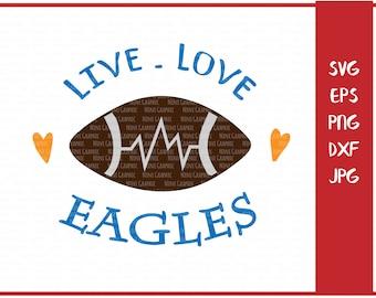 Live Love Eagles Svg, Football Svg, Design for Silhouette, Cricut, Vinyl Design, Svg Sayings, Live Love Football Svg, Svg Quotes, SPORT
