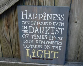 Wood sign, Wall art, wall quote, wall saying, inspirational, harry potter inspired, happiness can be found even in the darkest of times