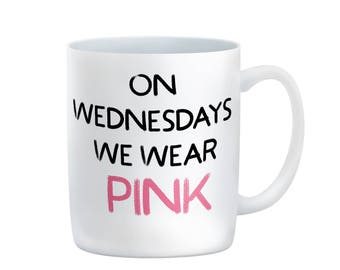 On Wednesdays We Wear Pink | On Wednesdays We Wear Pink Mug | Mean Girls Mug | Mean Girls | Mean Girls Gift | Mean Girls Coffee Mug | Pink
