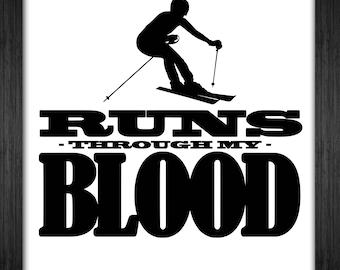 Ski Runs Through My Blood - Svg Pdf Png Dxf Ps Eps Ai T-Shirt Invert Sports Shirt Design Art Cricut