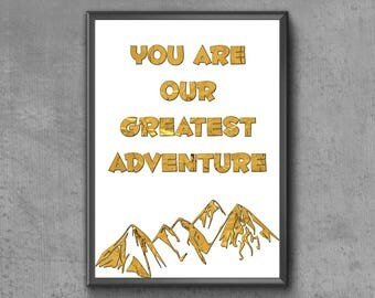You Are Our Greatest Adventure Print | Gold Foil Nursery Print | Greatest Adventure Printable | Adventure Nursery Print | Nursery Printable