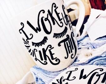 "Hand-drawn mug - ""I woke up like this"""