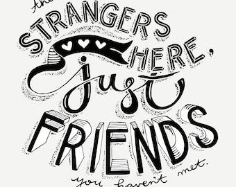 No Strangers Here Print