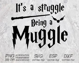 It's A Struggle Being A Muggle  Harry Potter Quote SVG,Clipart,esp,dxf,png 300 dpi