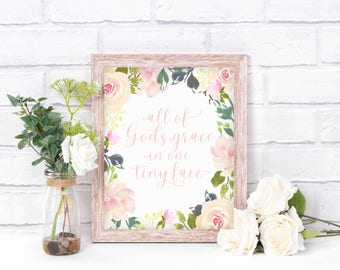 All Of Gods Grace In One Tiny Face, Digital Print, Nursery Decor, Baptism Gift, Baby Girl Nursery, Quote Print, Floral Watercolor, Religious