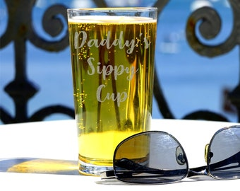 Daddy's Sippy Cup Glass, Beer Gift For Dad, Gift For Him, Custom Etched Pint Glass, Personalized Glasses, Engraved, Beer Gift, Wedding Gift