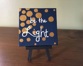 """Be the Light 4""""x4"""" canvas painting with easel"""