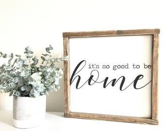 "It's so good to be HOME  13"" X 13"" I  Farmhouse Decor I Home Decor I Rustic Decor I Wood Sign I Inspirational Decor I Painted Wood Sign"